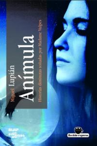 Anímula : historias diminutas soñadas por Madame Vulpes