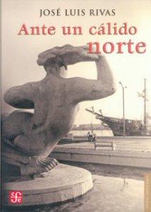 Ante un cálido norte : poesía reunida 1993-2003