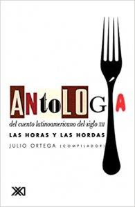 Antología del cuento latinoamericano del siglo XXI : las horas y las hordas