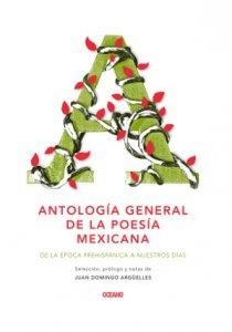 Antología general de la poesía mexicana : de la época prehispánica a nuestros días