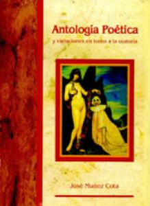 Antología poética y variaciones en torno a la oratoria