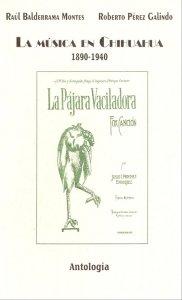La música en Chihuahua : antología (1890-1940)