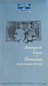 Antología de Letras y Dramaturgia : Jóvenes creadores 1996-1997