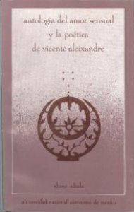 Antología del amor sensual y la poética de Vicente Aleixandre