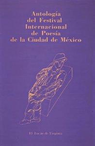 Antología del Festival Internacional de Poesía de la Ciudad de México