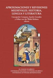 Aproximaciones y revisiones medievales, historia, lengua y literatura