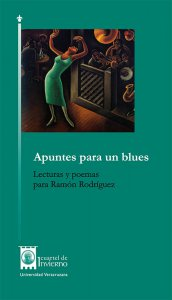 Apuntes para un blues: lecturas y poemas para Ramón Rodríguez