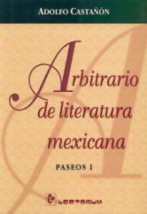 Arbitrario de literatura mexicana (Paseos I)