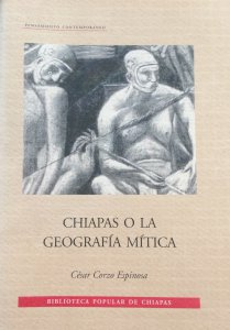 Chiapas o la geografía mítica