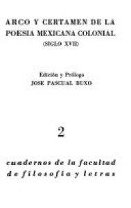 Arco y certamen de la poesía mexicana colonial siglo XVII