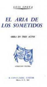 El aria de los sometidos : obra en tres actos