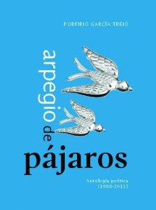 Arpegio de pájaros : antología poética 1988-2012