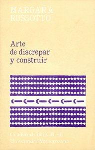 Arte de discrepar y construir