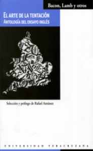El arte de la tentación : antología del ensayo inglés