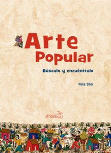 Arte Popular. Búscalo y encuéntralo
