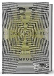 Arte y cultura en las sociedades latinoamericanas contemporáneas