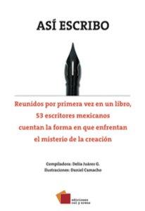 Así escribo : antología : 53 escritores mexicanos
