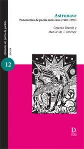 Astronave, panorámica de poesía mexicana (1985-1993)