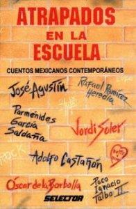 Atrapados en la escuela : cuentos mexicanos contemporáneos