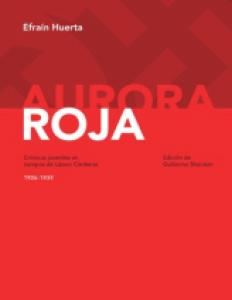 Aurora roja. Crónicas juveniles en tiempos de Lázaro Cárdenas (1936-1939)