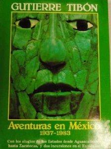 Aventuras en México 1937-1983