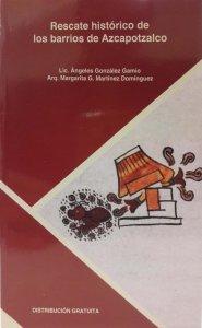 Rescate histórico de los barrios de Azcapotzalco