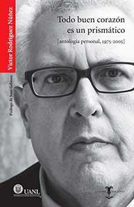 Todo buen corazón es un prismático : antología personal 1975-2005