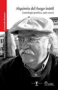 Alquimia del fuego inútil : (antología poética, 1961-2010)