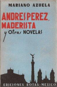 Andrés Pérez, maderista, y otras novelas