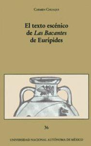 El texto escénico de Las Bacantes de Eurípides