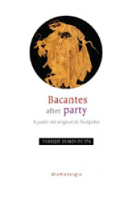 Bacantes after party : Disertación sobre Eurípides