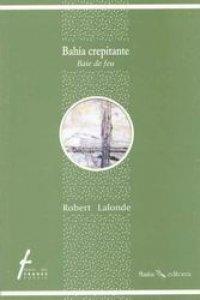 Bahía crepitante/Baie de feu [edición bilingüe]
