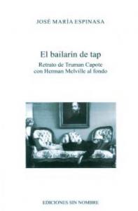 El bailarín de tap : retrato de Truman Capote con Herman Melville al fondo