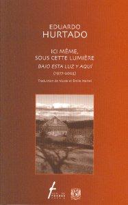 Ici même, sous cette lumière = Bajo esta luz y aquí (1977-2003)