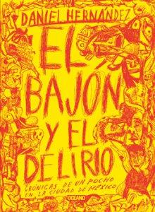 El bajón y el delirio : crónicas de un pocho en la ciudad de México