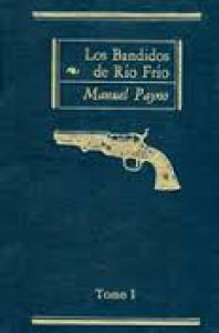 Los bandidos de Río Frío. Tomo I