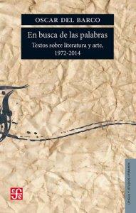 En busca de la palabras : textos sobre literatura y arte 1972-2014