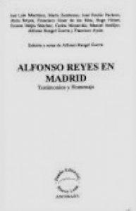 Alfonso Reyes en Madrid : testimonios y homenaje