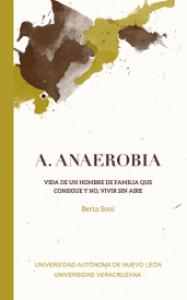 A. Anaerobia : vida de un hombre de familia que consigue y no, vivir sin aire