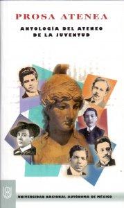 Prosa atenea: Antología del Ateneo de la Juventud
