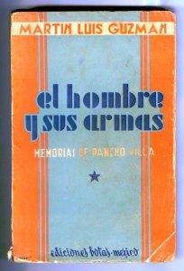 El hombre y sus armas : memorias de Pancho Villa