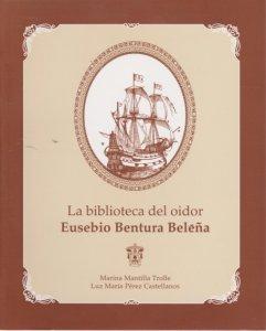 La biblioteca del oidor Eusebio Bentura Beleña