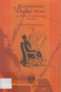 Bicentenario del Diario de México. Los albores de la cultura letrada (1805-1812)