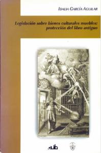 Legislación sobre bienes culturales muebles : protección del libro antiguo