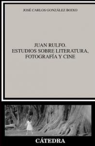 Juan Rulfo : estudios sobre literatura, fotografía y cine