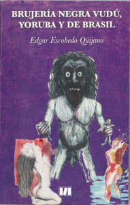Brujería negra vudú, yoruba y de Brasil