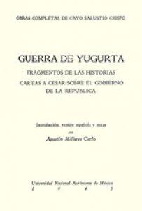 Guerra de Yugurta. Fragmentos de las historias. Cartas a César sobre el gobierno de la República.
