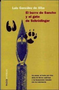 El burro de Sancho y el gato de Schrödinger : un paseo al trote por cien años de física cuántica y su inesperada relación con la conciencia