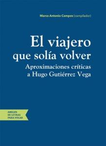 El viajero que solía volver : aproximaciones críticas a Hugo Gutiérrez Vega