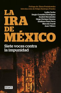 La ira de México : siete voces contra la impunidad